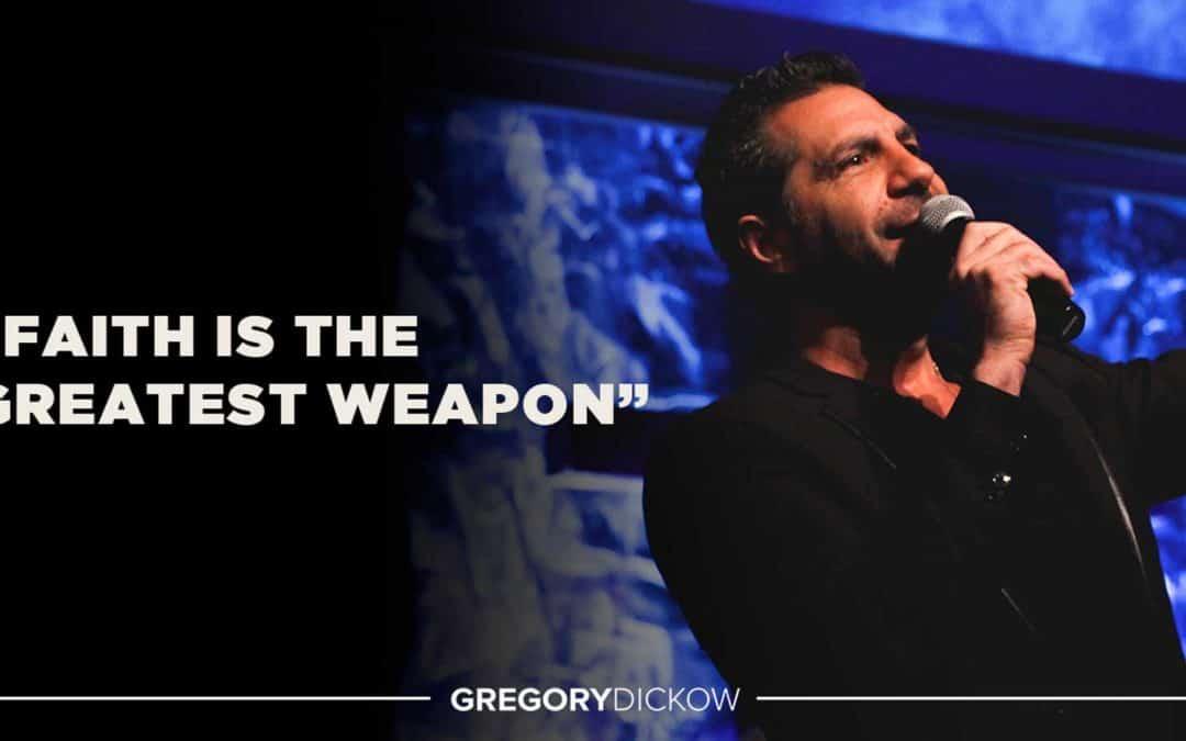 Faith Is The Greatest Weapon